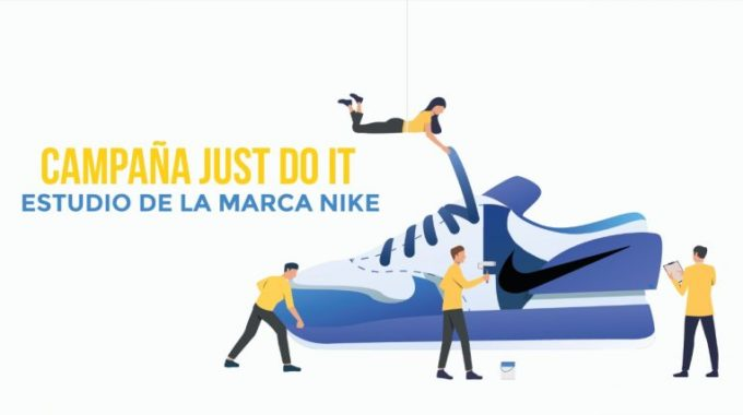 "Estudio De La Marca Nike, Campaña ""Just Do It"""
