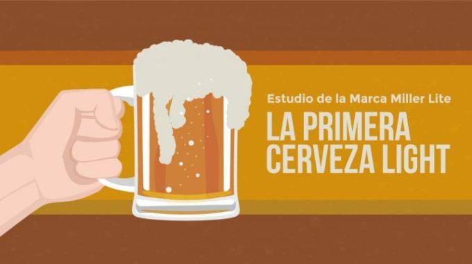 Caso De Estudio: Marca Miller Lite, La Cerveza Light